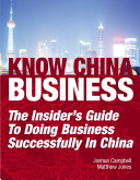 Know China Business  The Insider s Guide to Doing Business Successfully in China