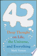 42 : Deep Thought on Life, the Universe, and Everything