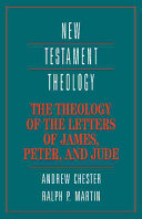 The Theology of the Letters of James  Peter  and Jude