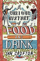 Pdf A Curious History of Food and Drink