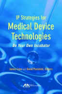 Ip Strategies For Medical Device Technologies Book PDF