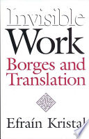 Invisible Work  : Borges and Translation