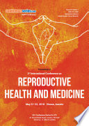 proceedings of 3rd International Conference on Reproductive Health and Medicine 2018