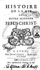 Histoire de la vie de notre seigneur Jesus-Christ