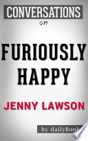 Furiously Happy  by Jenny Lawson   Conversation Starters