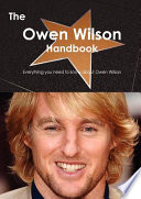 The Owen Wilson Handbook - Everything You Need to Know about Owen Wilson