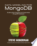 Data Modeling for MongoDB  : Building Well-Designed and Supportable MongoDB Databases