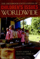 """The Greenwood Encyclopedia of Children's Issues Worldwide"" by Irving Epstein, Leslie Limage"