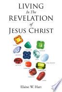 Living In The Revelation Of Jesus Christ