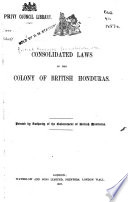 Consolidated Laws of the Colony of British Honduras