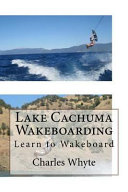 Lake Cachuma Wakeboarding