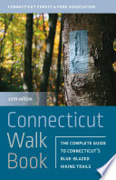 """Connecticut Walk Book: The Complete Guide to Connecticut's Blue-Blazed Hiking Trails"" by Connecticut Forest and Park Association"