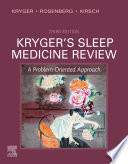 Kryger s Sleep Medicine Review E Book