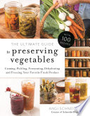 The Ultimate Guide to Preserving Vegetables Pdf/ePub eBook