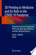 3D Printing in Medicine and Its Role in the COVID-19 Pandemic