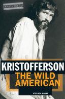 Kristofferson: The Wild American Pdf/ePub eBook