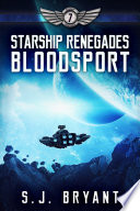 Starship Renegades  Bloodsport