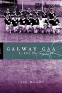 Galway GAA in Old Photographs