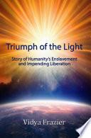 """Triumph of the Light"" by Vidya Frazier"