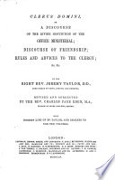 The    Whole Works Of The Right Rev  Jeremy Taylor  Clerus Domini   Discourse Of Friendship   Rules And Advices To The Clergy   C    Life   And Indexes