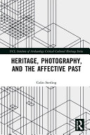 Heritage  Photography  and the Affective Past