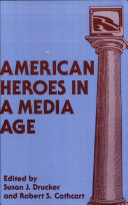 American Heroes in a Media Age