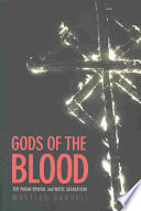 """""""Gods of the Blood: The Pagan Revival and White Separatism"""" by Mattias Gardell"""