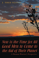 Now Is the Time for All Good Men to Come to the Aid of Their Planet [Pdf/ePub] eBook
