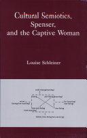 Cultural Semiotics, Spenser, and the Captive Woman