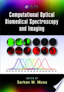 Computational Optical Biomedical Spectroscopy And Imaging Book PDF