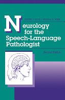 Neurology for the Speech Language Pathologist