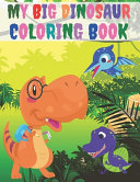 My Big Dinosaur Coloring Book