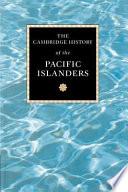 """""""The Cambridge History of the Pacific Islanders"""" by Donald Denoon, Malama Meleisea, Stewart Firth, Jocelyn Linnekin"""