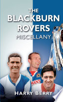 The Blackburn Rovers Miscellany