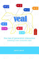 Veal: The Rise of Generation Interactive