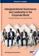 Intergenerational Governance and Leadership in the Corporate World  Emerging Research and Opportunities