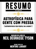 Pdf Resumo Estendido: Astrofísica Para Gente Com Pressa (Astrophysics For People In A Hurry)