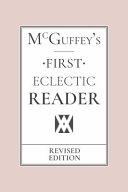 McGuffey s Eclectic First Reader