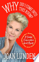 """Why Did I Come into This Room?: A Candid Conversation about Aging"" by Joan Lunden"