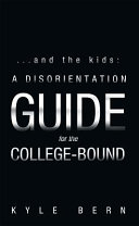 ...And the Kids: a Disorientation Guide for the College-Bound ebook