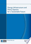 Energy Infrastructure and Policy Options for a Sustainable Future