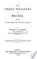 The Three Whispers  and Other Tales  Reprinted from the  University  and  Sunday School  Magazines Book