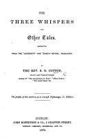 The Three Whispers  and Other Tales  Reprinted from the  University  and  Sunday School  Magazines