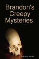 Brandon s Creepy Mysteries