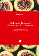 Modern Applications of Electrostatics and Dielectrics