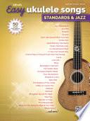Alfred s Easy Ukulele Songs   Standards   Jazz