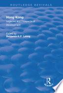 Hong Kong  Legacies and Prospects of Development