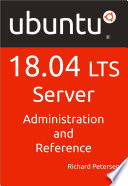 Ubuntu 18 04 LTS Server  Administration and Reference Book