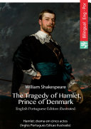 The Tragedy of Hamlet, Prince of Denmark (English Portuguese Edition illustrated)