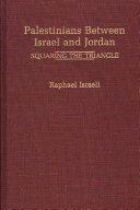 Palestinians Between Israel and Jordan